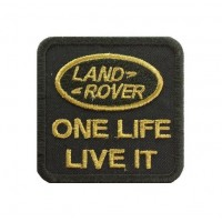 1080 Embroidered patch 6X6  LAND ROVER ONE LIFE , LIVE IT
