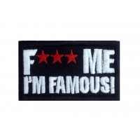 1384 Patch écusson brodé 8X5 F**K ME I AM FAMOUS