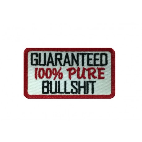 1596 Embroidered patch sew on 8X5 GUARANTEED 100% PURE BULLSHIT